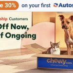 New Chewy Customers Get 30% Off 1st Autoship Order